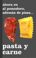 Ahora en el Restaurante Italiano Al Pomodoro, ademas de pizza... PASTA Y CARNE! Adesso al ristorante italiano Al Pomodoro, oltre alla pizza....PASTA E CARNE!